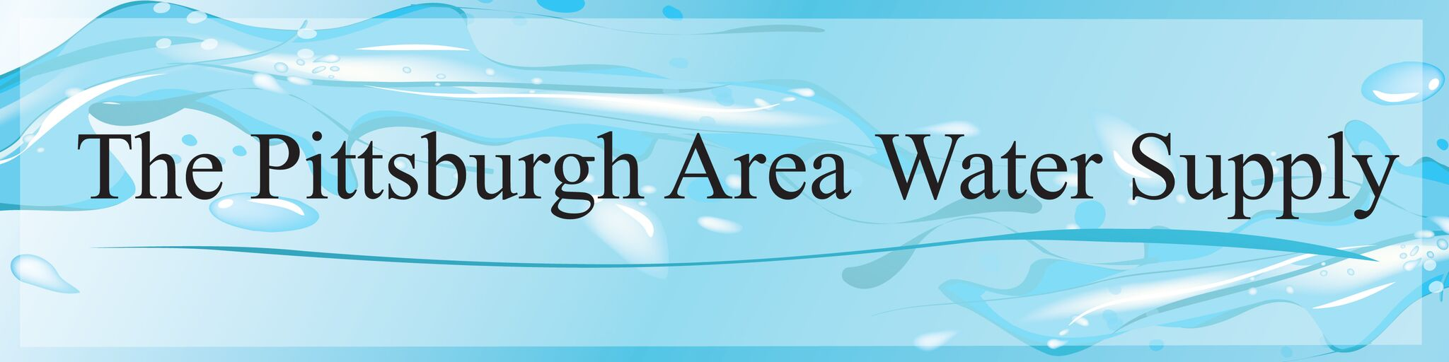 Water, Water Everywhere: The Pittsburgh Area\'s Water Supply ...