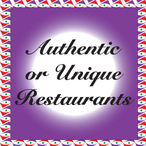 Authentic or Unique Restaurants