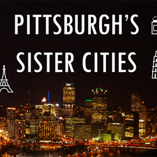The Unofficial Sister Cities of Pittsburgh